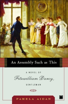 An Assembly Such as This : A Novel of Fitzwilliam Darcy, Gentleman, EPUB eBook