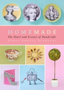 Homemade : The Heart and Science of Handcrafts, Hardback Book