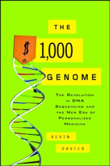The $1,000 Genome : The Revolution in DNA Sequencing and the New Era of Personalized Medicine, EPUB eBook