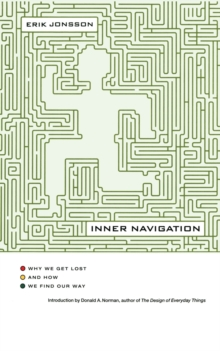 Inner Navigation : Why We Get Lost in the World and How We Find Our Way, Paperback / softback Book
