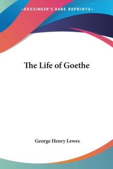 The Life of Goethe, Paperback / softback Book
