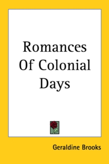 Romances Of Colonial Days, Paperback Book