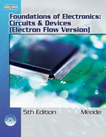 Foundations of Electronics : Circuits & Devices, Electron Flow Version, Mixed media product Book