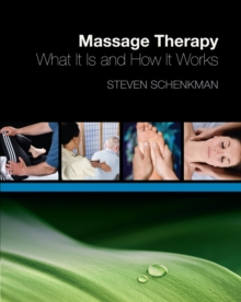 Massage Therapy : What It Is and How It Works, Paperback / softback Book