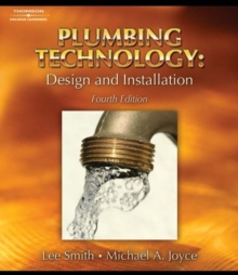 Plumbing Technology : Design and Installation, Hardback Book