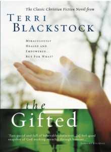 The Gifted : A New Edition of Terri Blackstock's Classic Tale, EPUB eBook