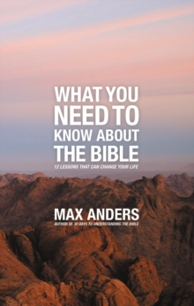What You Need to Know About the Bible : 12 Lessons That Can Change Your Life, Paperback / softback Book