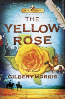 The Yellow Rose : Lone Star Legacy, Book 2, EPUB eBook