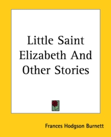 Little Saint Elizabeth And Other Stories, Paperback / softback Book