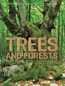 Trees and Forests: Wild Wonders of Europe, Hardback Book