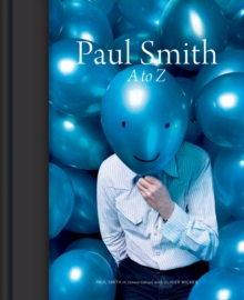 Paul Smith: A to Z, Hardback Book