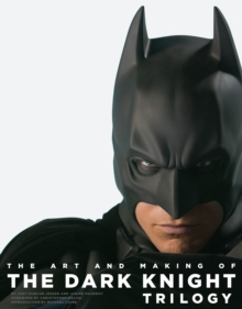 The Art and Making of the Dark Knight Trilogy, Hardback Book