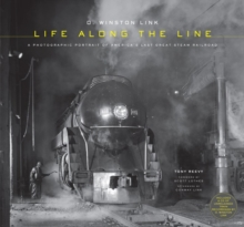 O. Winston Link: Life Along the Line, Hardback Book