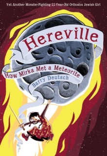 Hereville How Mirka Met a Meteor, Hardback Book
