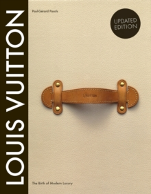 Louis Vuitton : The Birth of Modern Luxury Updated Edition, Hardback Book