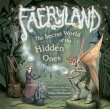 Faeryland : The Secret World of the Hidden Ones, Hardback Book
