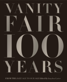 Vanity Fair 100 Years, Hardback Book