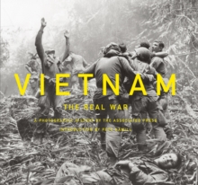 Vietnam: The Real War : A Photographic History by the Associated Press, Hardback Book