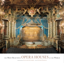 The Most Beautiful Opera Houses in the World, Hardback Book