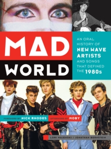 Mad World : An Oral History of New Wave Artists and Songs That Defined the 1980s, Paperback Book