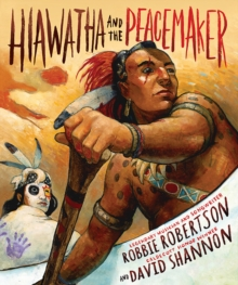 Hiawatha and the Peacemaker - includes CD, Hardback Book
