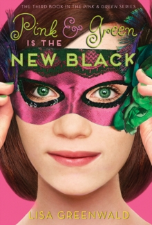 Pink & Green Is the New Black : Pink & Green Book Three, Hardback Book
