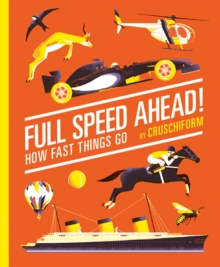 Full Speed Ahead! : How Fast Things Go, Hardback Book