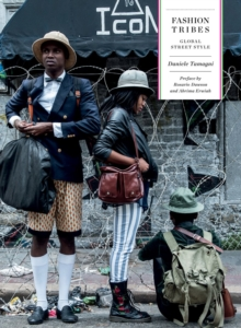 Fashion Tribes : Global Street Style, Hardback Book