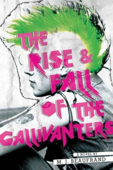 Rise and Fall of the Gallivanters, Hardback Book