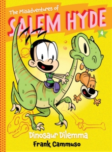 The Misadventures of Salem Hyde : Book Four: Dinosaur Dilemma, Hardback Book