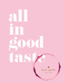 kate spade new york: all in good taste, Hardback Book