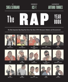 "Rap Year Book, The : ""The Most Important Rap Song From Every Year Since 1979, Discussed, Debated, and Deconstructed"", Paperback Book"