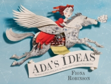 "Ada's Ideas: The Story of Ada Lovelace, the World's First Compute : ""The Story of Ada Lovelace, the World's First Computer Programmer"", Hardback Book"