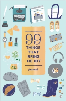 99 Things That Bring Me Joy (Guided Journal), Paperback / softback Book