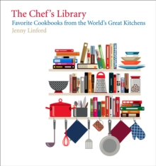 The Chef's Library : Favorite Cookbooks from the World's Great Kitchens, Hardback Book