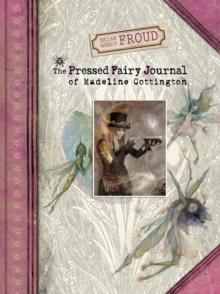 Brian and Wendy Froud's The Pressed Fairy Journal of Madeline Cot, Hardback Book