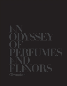 Givaudan: An Odyssey of Perfumes and Flavors, Hardback Book