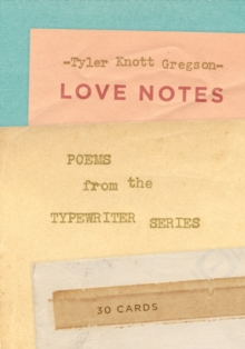 Love Notes: 30 Cards (Postcard Book) : Poems from the Typewriter Series, Postcard book or pack Book