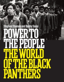 Power to the People: The World of the Black Panthers, Hardback Book