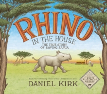Rhino in the House:The Story of Saving Samia : The Story of Saving Samia, Hardback Book