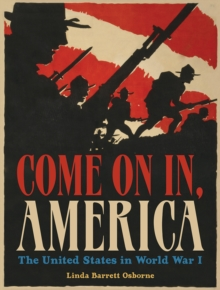 Come On In, America : The United States and World War I, Hardback Book