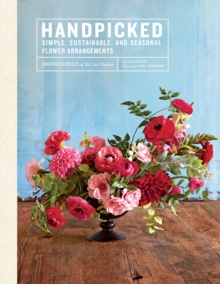 "Handpicked : ""Simple, Sustainable, Seasonal Flower Arrangements from Tin Can Studios"", Hardback Book"