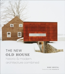 New Old House : Historic & Modern Architecture Combined, Hardback Book
