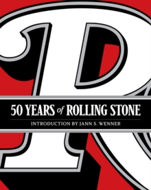 "Rolling Stone: 50 Years : ""The Culture, Politics, and Music that Shaped Our Era"", Hardback Book"