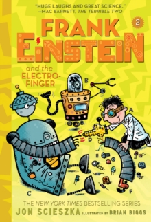 Frank Einstein and the Electro Finger (Frank Einstein series #2):, Paperback / softback Book