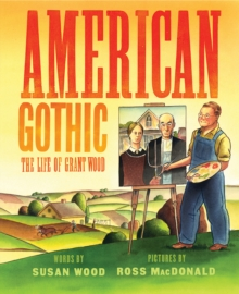 American Gothic : The Life of Grant Wood, Hardback Book