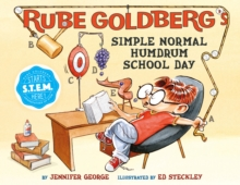 Rube Goldberg's Simple Normal Humdrum School Day, Hardback Book
