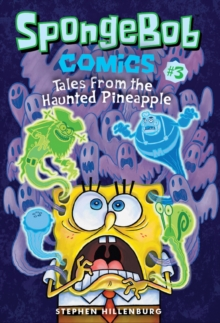 SpongeBob Comics: Book 3 : Tales from the Haunted Pineapple, Paperback Book