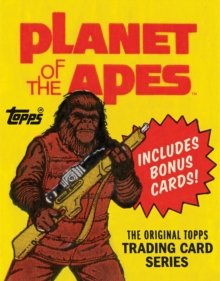 Planet of the Apes: The Original Topps Trading Card Series : The Original Topps Trading Card Series, Hardback Book
