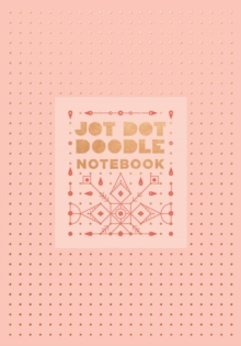 Jot Dot Doodle Notebook (Pink and Rose Gold), Notebook / blank book Book